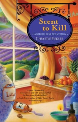 Scent to Kill: A Natural Remedies Mystery (A Natural Remedies Mystery)