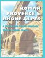 Roman Provence & Rhone Alpes
