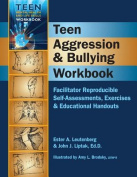 Teen Aggression & Bullying Workbook  : Facilitator Reproducible Self-Assessments, Exercises & Educational Handouts