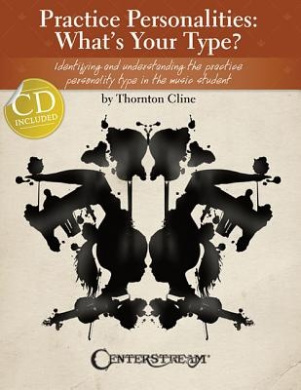 Practice Personalities: What's Your Type?: Identifying and Understanding the Practice Personality Type in the Music Student [With CD (Audio)]