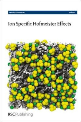 Ion Specific Hofmeister Effects: Faraday Discussion 160