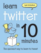 Learn Twitter in 10 Minutes