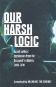 Our Harsh Logic