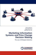 Marketing Information Systems and Price Change Decision Making