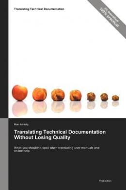 Translating Technical Documentation without Losing Quality: What You Shouldn't Spoil When Translating User Manuals and Online Help
