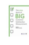 The Little Book of Big Customer Satisfaction Measurement
