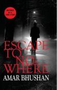 Escape to No-where