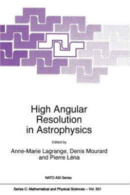 High Angular Resolution in Astrophysics (NATO Science Series C)