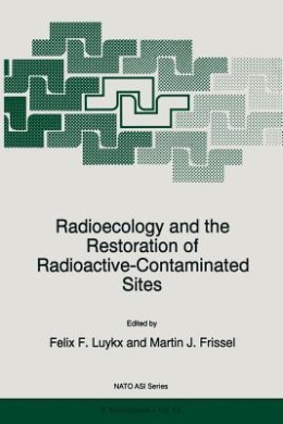 Radioecology and the Restoration of Radioactive-Contaminated Sites (Nato Science Partnership Subseries: 2)