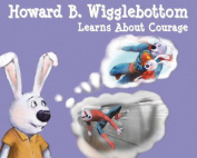 Howard B. Wigglebottom Learns about Courage
