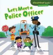 Let's Meet a Police Officer (Cloverleaf Books