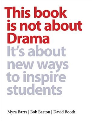 This Books is Not About Drama: It'S About New Ways to Inspire Students