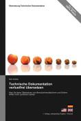 Technische Dokumentation Verlustfrei Ubersetzen - Was Sie Beim Ubersetzen Von Benutzerhandbuchern Und Online-Hilfen Nicht Zerstoren Sollten [GER]