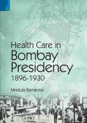 Health Care in Bombay Presidency, 1896-1930