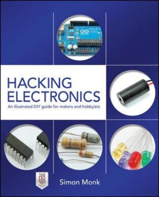 Hacking Electronics: An Illustrated DIY Guide for Makers and Hobbyists (Electronics)