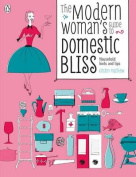 The Modern Woman's Guide to Domestic Bliss