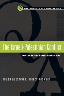 The Israeli-Palestinian Conflict: Tough Questions, Direct Answers (Skeptic's Guide)