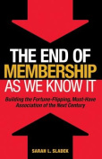 The End of Membership as We Know it