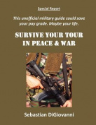 Survive Your Tour in Peace & War