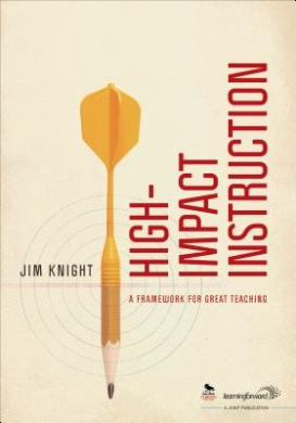 High-Impact Instruction: A Framework for Great Teaching