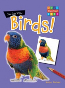 You Can Draw Birds! (Draw Your Pet!