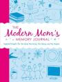 The Modern Mom's Memory Journal