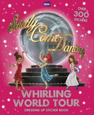 Strictly Come Dancing: Whirling World Tour Sticker Book (Strictly Come Dancing)