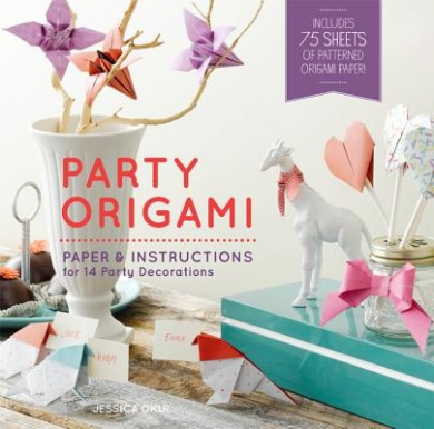 Party Origami: Paper and Instructions for 14 Party Decorations
