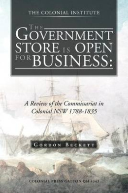 The Government Store Is Open for Business: A Review of the Commissariat in Colonial Nsw 1788-1835