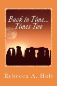 Back in Time...Times Two