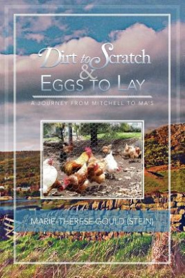 Dirt to Scratch and Eggs to Lay: A Journey From Mitchell to Ma's