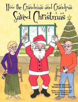 How the Grandmas and Grandpas Saved Christmas