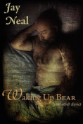 Waking Up Bear & Other Stories