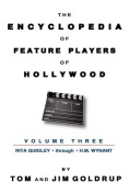 The Encyclopedia of Feature Players of Hollywood, Volume 3