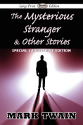 The Mysterious Stranger & Other Stories [Large Print]