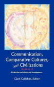 Communication, Comparative Cultures And Civilizations, Volume 2
