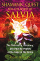 Shamanic Quest for the Spirit of Salvia