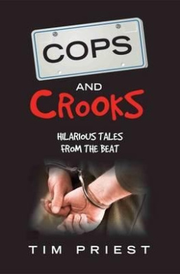 Cops and Crooks: Hilarious Tales on the Beat