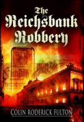 The Reichsbank Robbery