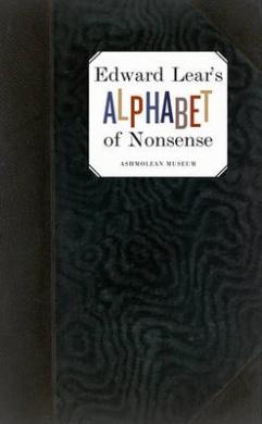 Edward Lear's Alphabet of Nonsense