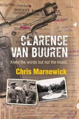 Clarence Van Buuren: Knew the Words But Not the Music