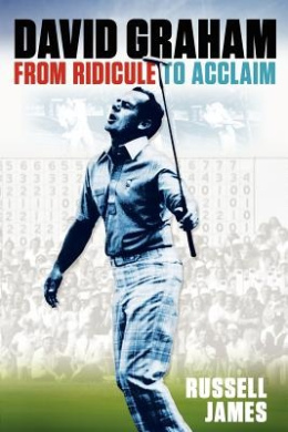 David Graham - From Ridicule to Acclaim