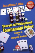 Secrets of Professional Tournament Poker, Volume 3