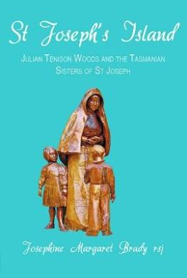 St Joseph's Island: Julian Tenison Woods and the Tasmanian Sisters of St Joseph