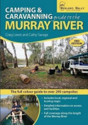 Camping and Caravanning Guide to the Murray River 2nd Edition