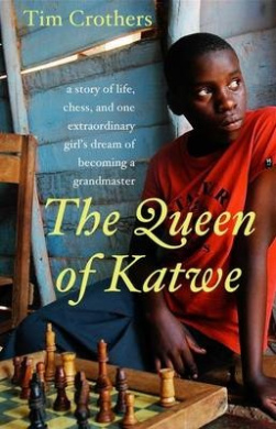 The Queen Of Katwe: A Story Of Life, Chess, And One Extraordinary Girl'sdream Of Becoming A Grandmaster,