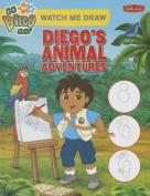 Watch Me Draw Diego's Animal Adventures (Watch Me Draw