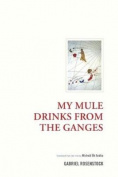 My Mule Drinks From the Ganges