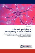 Diabetic Peripheral Neuropathy is Now Curable