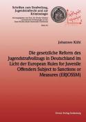 Die Gesetzliche Reform Des Jugendstrafvollzuges in Deutschland Im Licht Der European Rules for Juvenile Offenders Subject to Sanctions or Measures  [GER]